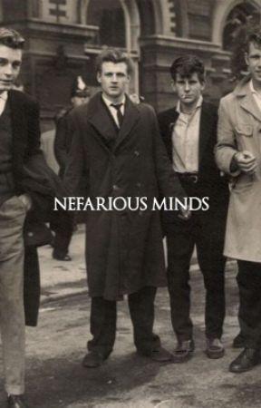 NEFARIOUS MINDS by mafiosadarling