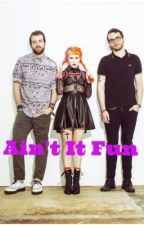 Ain't It Fun by LaurahhhGrace