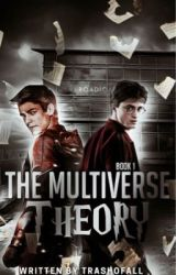 The Multiverse Theory [1] ✔️ by -marauders-