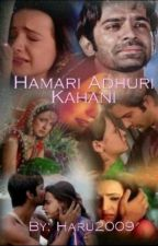 Hamari Adhuri Kahani!!! ✔ by Neena_writes