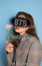 BTS Imagines by BunnBunnGirl