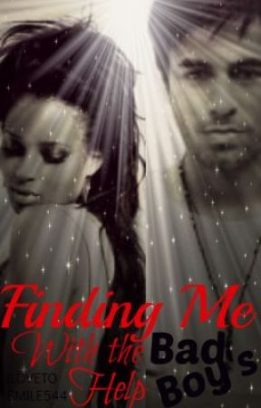 Finding me (With the Bad Boy's Help) by ILOVETOSMILE544