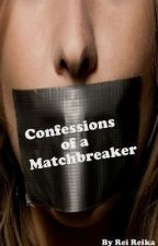 Confessions of a Matchbreaker by TheRealOP