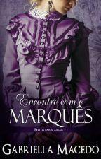 Encontro com o Marquês (Completo) by GStangherllin