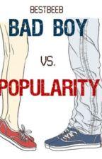 Bad Boy Vs. Popularity by bestbeeb