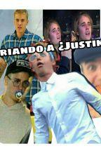 Criando A ¿Justin? by El-Tio-Jerry