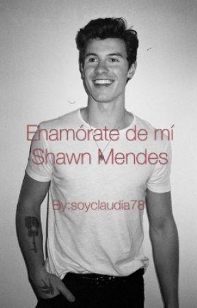 Enamórate de mi(Shawn Mendes Y Tu)♥ by Reginahdzh