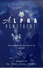Alpha Demitrius by That_Crazy_Sapphy