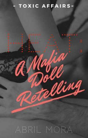 Heat: A Mafia Doll Retelling  by xoDiamondxo