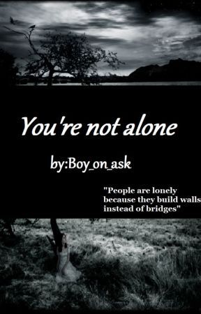 You're not alone by boy_on_ask