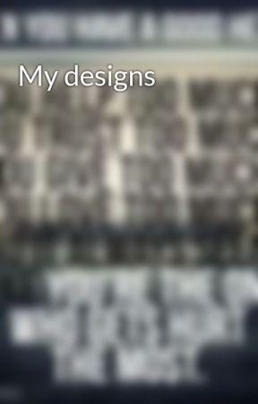 My designs by RDoglover