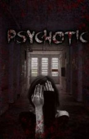 Psychotic by Smiles_Hurt