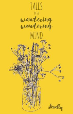 Tales Of A Wandering, Wondering Mind by Stewelly
