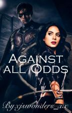 Againts all Odds || Dick Grayson [1] by cjswonders_xx