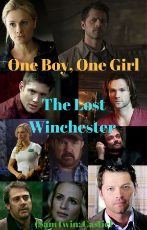 One Boy; One Girl - The Lost Winchester (Sam twin; Castiel pairing) by insaneredhead