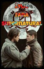 Życie Fana Supernatural by Martlina