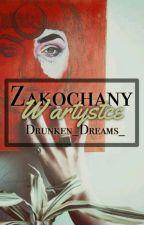 """Zakochany w artystce ✏️ (UCZESTNIK """"SPLĄTANYCH NICI"""") by Drunken_Dreams_"""