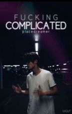 Fucking Complicated / Asher-Fortsetzung by placedreamer