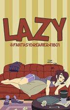 Lazy (Camren) by fantasydreamer41801