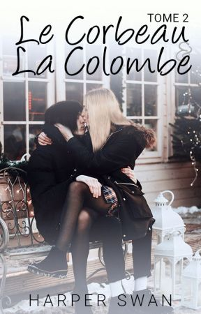 Le Corbeau et la Colombe - Tome 2 by miss-red-in-hell