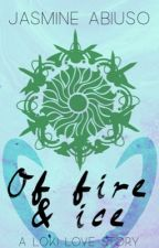 Of Fire and Ice- Loki Love story by thedjgirl
