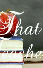 That Teacher ( Niam ) by crystalwaterfall983