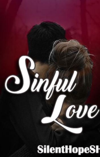 Sinful Love (English Translation) - SH - Wattpad