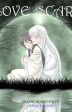 love scars (sesshomaru x rin ) by chanti-luna_0987