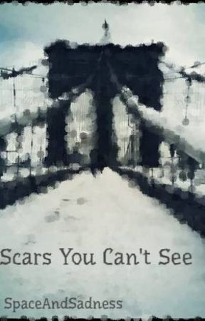Scars You Can't See by SpaceAndSadness