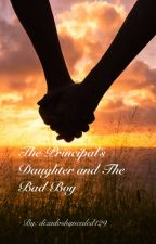 The Principal's Daughter and the Bad Boy- Diza by DizaDoshyneeded129