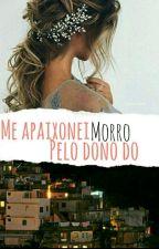 Me Apaixonei Pelo Dono Do Morro  by floris_reais