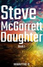 Steve McGarret Daughter (Book 2) by LovePineapples123