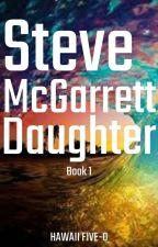 Steve McGarrertt Daughter (Book 2) by LovePineapples123
