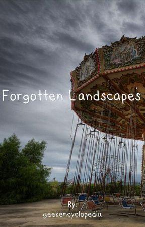 Forgotten Landscapes by geekencyclopedia