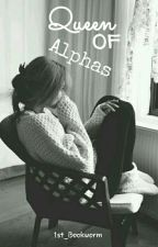 Queen Of Alphas by 1st_Bookworm