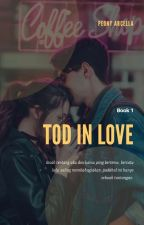 TOD In Love✔ by peonyarcella