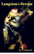 Langston's Dream--A Novel by RobertRoland69