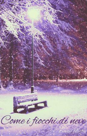 Come i fiocchi di neve - [Drastoria] by SendyMalfoy