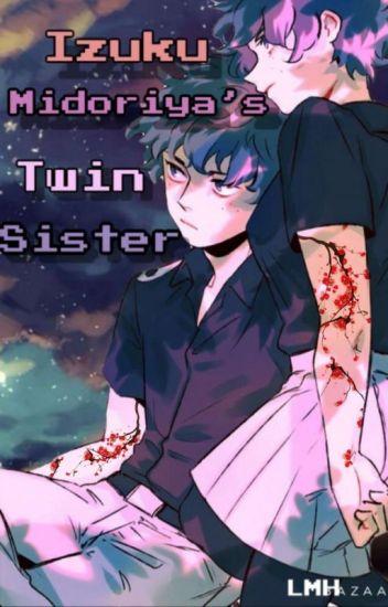 B⸽N⸽H⸽A ⸽ Izuku Midoriya's Twin sister![Reader X Male