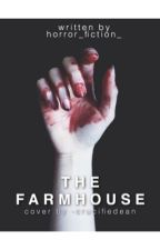 The Farmhouse  by horror_fiction_