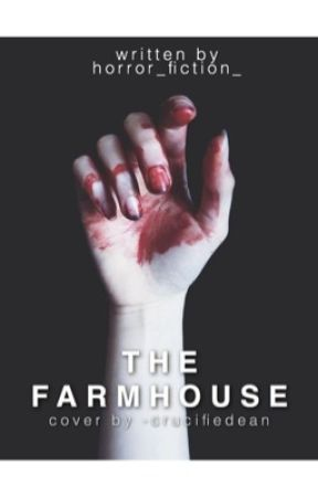 The Farmhouse  by horror_fiction_