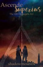 Ascende Superius  》The 100 Hogwarts AU by shadowmoses04