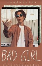 Bad Girl/ Matthew Espinosa by IsaDoGrier