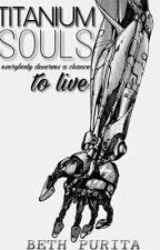 Titanium Souls by BethsSilverPen