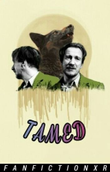 Tamed    Remus Lupin x Student!Reader