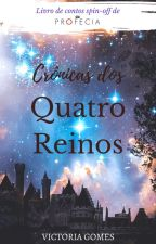 Crônicas dos Quatro Reinos by VictoriaGomesP