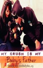 my CRUSH is my BABY's father.. [CONTINUATION ay sa 2014. Wag na basahin.] by FLGOOD