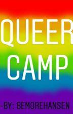 Queer Camp. by BeMoreHansen