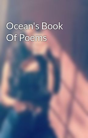 Ocean's Book Of Poems  by Tyosha7