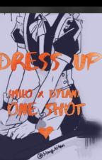 Dress Up  (Milo x Dylan fanfic)  by Milox_O